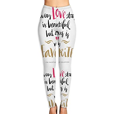 3ce129276b93e Amazon.com: Girl Yoga Pant Every Love Story is Beautiful But Ours is My  Favorite High Waist Fitness Workout Leggings Pants: Clothing