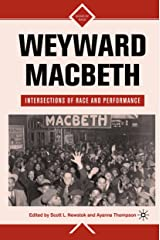Weyward Macbeth: Intersections of Race and Performance (Signs of Race) Kindle Edition
