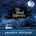 My Blood Approves: My Blood Approves, Book 1 Audiobook by Amanda Hocking Narrated by Hannah Friedman