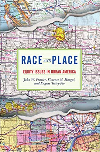 Englanninkieliset kirjat ladattaviksi Race And Place: Equity Issues In Urban America by John W. Frazier PDF