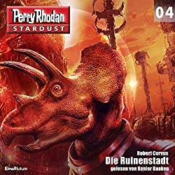 Die Ruinenstadt (Perry Rhodan Stardust 4)