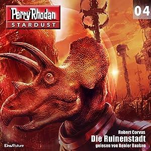 Die Ruinenstadt (Perry Rhodan Stardust 4) Hörbuch
