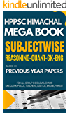 HPPSC Mega Book - Subjectwise: Reasoning - Quant - GK - English Based on Previous Year Papers for all Exams: HPPSC HIMACHAL PRADESH