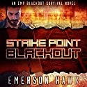 Blackout: Strike Point, (Volume 1) Audiobook by Emerson Hawk Narrated by Kevin Pierce