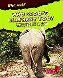 Who Scoops Elephant Poo?, Margie Markarian, 1410938484