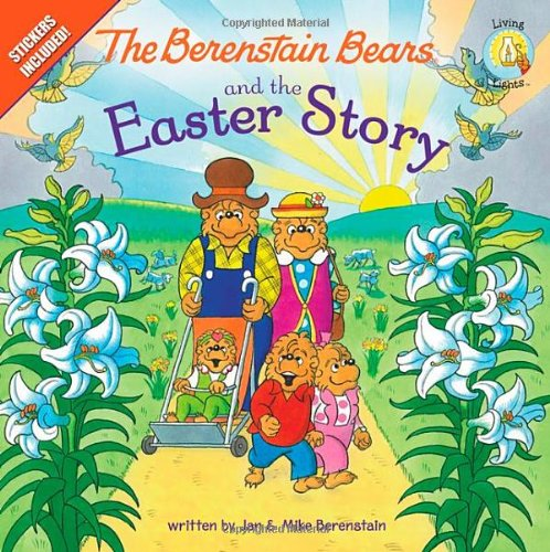 The Berenstain Bears and the Easter Story: Stickers Included! (Berenstain Bears/Living