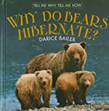 Why Do Bears Hibernate?, Darice Bailer, 0761439900
