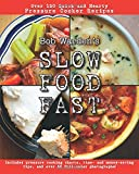img - for Bob Warden's Quick and Hearty Pressure Cooker Recipes Cookbook(Best of the Best Presents) - Slow Food Fast book / textbook / text book