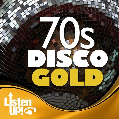 Listen Up: 70s Disco Gold -