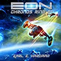 EON: Chronos Ring, Book 1 Audiobook by Earl E. Hardman Narrated by Mikael Naramore