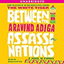 Between the Assassinations: A Novel in Stories Audiobook by Aravind Adiga Narrated by Harsh Nayyar
