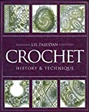 Crochet : History and Technique, Paludan, Lis, 1883010098