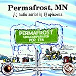 Permafrost, MN: The Great Northern Audio Theatre | Brian Price,Jerry Stearns