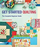 Get Started Quilting: The Complete Beginner Guide