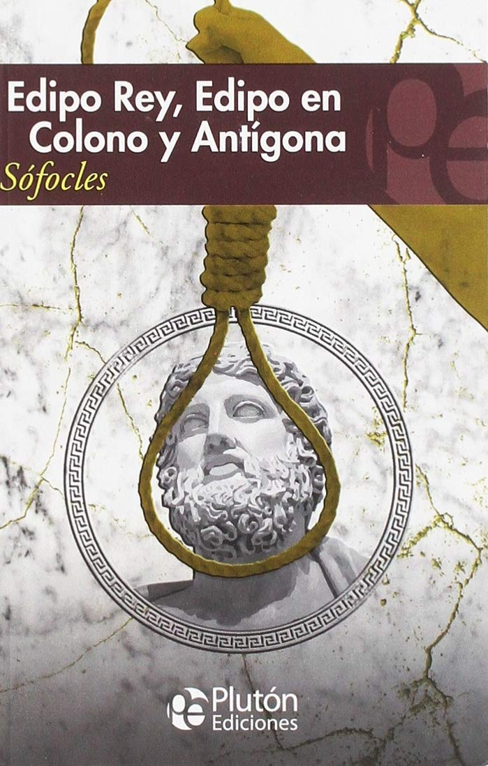 EDIPO REY, EDIPO EN COLONO Y ANTIGONA (COLECCION ETERNAC)