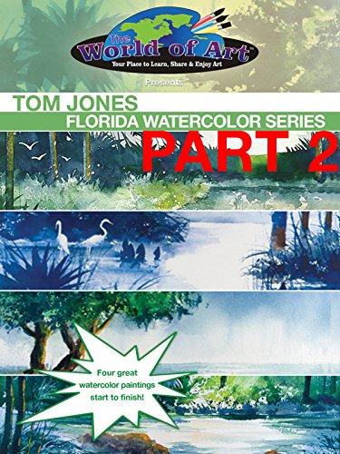 Tom Jones: Florida Watercolor Series Part 2
