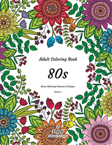 80s Adult Coloring Book - Stress Relieving Patterns & Designs - Volume 3