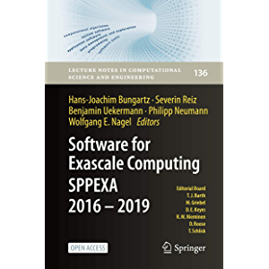 Software for Exascale Computing - SPPEXA 2016-2019 (Lecture Notes in Computational Science and Engineering Book 136)