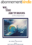 We, The Arcturians: A True Experience (English Edition)