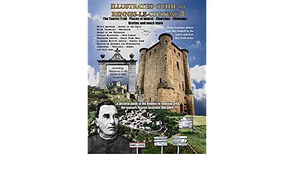 Illustrated Guide to Rennes-le-Chateau No3: Places of Interest, The Tourist Trail, Chateaus, Churchs, Local Landmarks and much more. (English Edition) eBook: Hammott, Ben: Amazon.es: Tienda Kindle