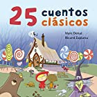 25 cuentos clásicos [25 Classic Tales] Audiobook by Marc Donat, Ricard Zaplana Narrated by Mª Luisa Solá