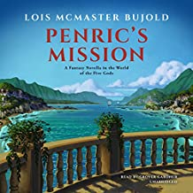 Penric's Mission: A Novella in the World of the Five Gods: Penric & Desdemona, Book 3