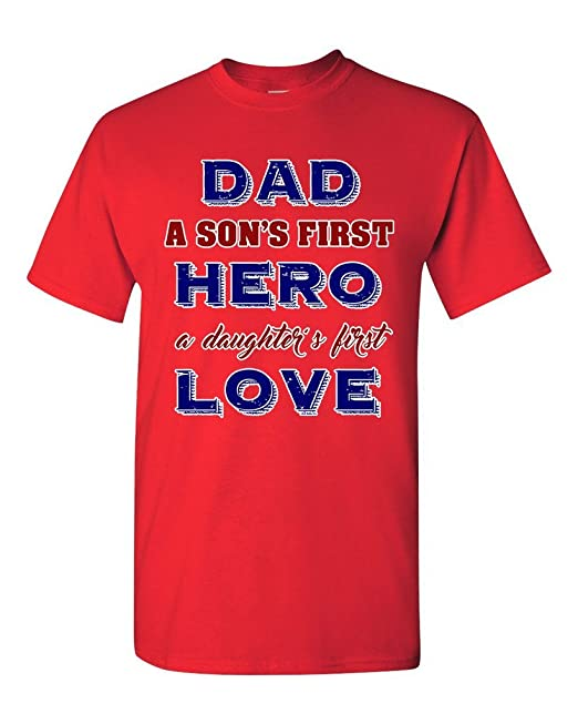 0bead9eb2 Amazon.com: Dad A Sons First Hero A Daughters First Love Father Gift DT  Adult T-Shirt Tee: Clothing