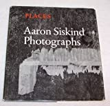 Places, Nineteen Sixty-Six to Nineteen Seventy-Five, Aaron Siskind, 0374232059