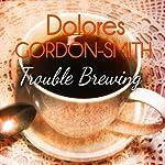 Trouble Brewing: Jack Haldean Murder Mystery, Book 6 | Dolores Gordon-Smith