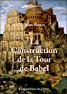 La Construction de la Tour de Babel par Benet
