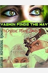 Yasmin finds THE WAY: Christian Spiritual Romance Kindle Edition