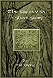 The Greenman: A Short Story