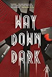 img - for Way Down Dark (The Australia Trilogy) book / textbook / text book