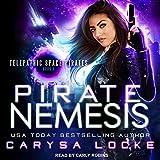 Pirate Nemesis: Telepathic Space Pirates, Book 1