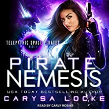 Pirate Nemesis: Telepathic Space Pirates, Book 1 Audiobook by Carysa Locke Narrated by Carly Robins