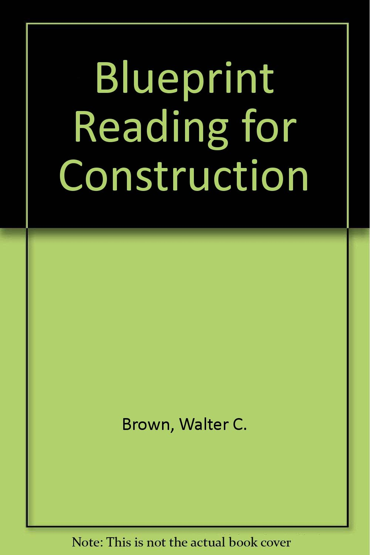 Blueprint reading for construction walter c brown 9780870062865 blueprint reading for construction walter c brown 9780870062865 amazon books malvernweather Images
