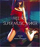 FREE FREE/SUPER MUSIC MAKER