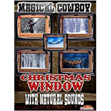 Magical Cowboy Christmas Window with Natural Sounds