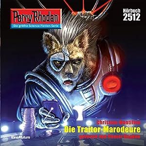 Die Traitor-Marodeure (Perry Rhodan 2512) Hörbuch