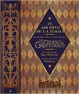 El archivo de la magia: La magia de la película Animales Fantásticos: Los crímenes de Grindelwald HARPERCOLLINS: Amazon.es: SIGNE BERGSTROM: Libros