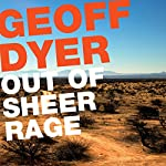 Out of Sheer Rage: In the Shadow of D. H. Lawrence | Geoff Dyer