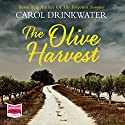 The Olive Harvest Audiobook by Carol Drinkwater Narrated by Carol Drinkwater