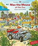 Max the Mouse at the Zoo: A Search-And-Find Book
