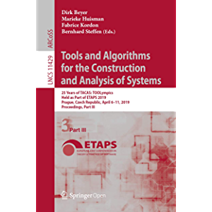 Tools and Algorithms for the Construction and Analysis of Systems: 25 Years of TACAS: TOOLympics, Held as Part of ETAPS…