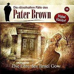 Die Ehre des Israel Gow (Die rätselhaften Fälle des Pater Brown 10)