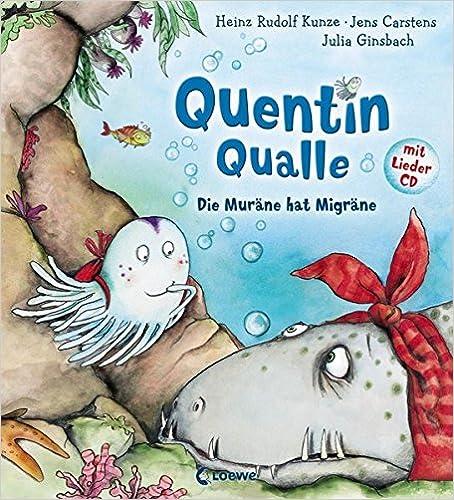 Quentin Qualle : Die Muräne hat Migräne