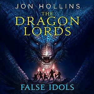 The Dragon Lords: False Idols Audiobook