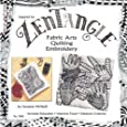 Zentangle Fabric Arts: Fabric Arts, Quilting, and Embroidery