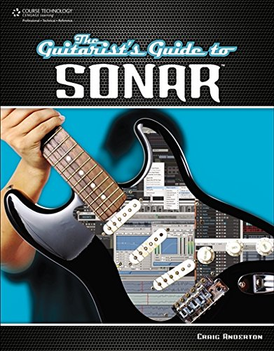 The Guitarist's Guide to SONAR Cakewalk Sonar 7 Producer Edition