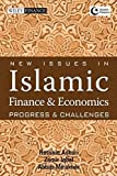 New Issues in Islamic Finance and Economics: Progress & Challenges